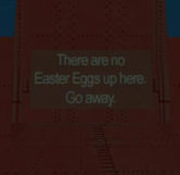 No Easter Eggs Up Here Sign